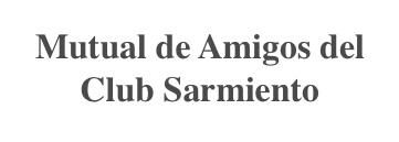 MUTUAL DE AMIGOS DEL CLUB SARMIENTO